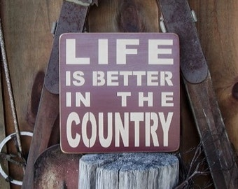 Wood Sign, Life Is Better In The Country,Handmade, Word Art