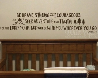 Be brave strong and courageous seek adventure and truth, Explorer Nursery, arrows, mountains,Vinyl wall decal Nursery Joshua 1:9 JOS1V9-0026
