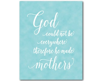 God could not be everywhere therefore he made mothers - Inspirational Typography Print - Mothers Day Gift - Mother quote - gift for her
