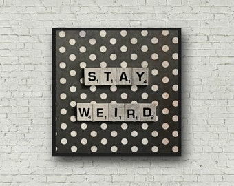 Stay Weird Scrabble Tile Photography Polka Dots Funny Gift for Friends