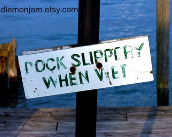 Dock Slippery When Wet - DIGITAL DOWNLOAD - Nautical Beach Decor - Printable JPG art