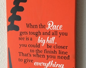Football Signs, Football Decor, When the Race gets tough and all You See is a Big Hill Pull the Finish Line to You Inspirational Quote Fan
