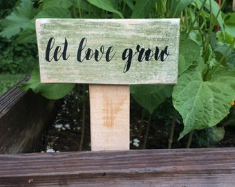 Garden Stake Let Love Grow