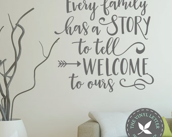 Every Family has a Story to Tell Welcome to Ours | Vinyl Wall Home Decor Arrow Decal Sticker