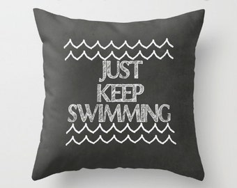 Chalkboard Art Pillow Zippered Cushion Case Cover / Just Keep Swimming / Indoor or Outdoor 2-Sided 16X16 18X18 20X20