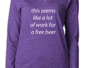 This Seems Like a Lot of Work for a Free Beer Running Shirt Marathon Shirt Half Marathon Shirt