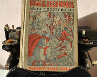 1918 childrens book The Tale of Dickie Deer Mouse by Arthur Scott Bailey  first edition color plates gift book bibelophile lover library