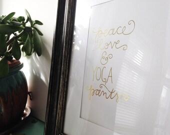 Peace Love & Yoga Pants