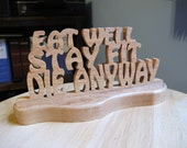 Comic Novelty Handmade Wood Sign Eat Well