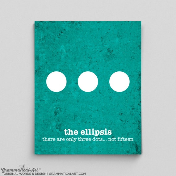 Ellipsis Poster Punctuation Grammar English Teacher Gifts for Teachers Book Lover Typographic Print Office Decor Gifts for Coworkers Gifts