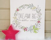 dream big little one artwork print, watercolor print