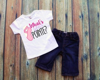 What's Your Pointe - Ballerina Shirt