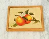 Vintage Fruit Painting , Oranges Painting , Orange Blossoms , Vintage Wood Plaque