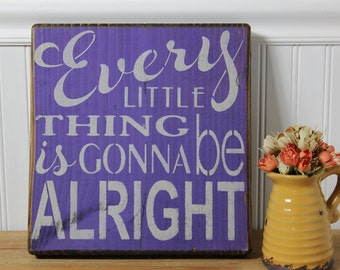 wooden sign, every little thing is gonna be alright, home decor, decoration, shabby chic,wood sign,bob marley,gift,christmas gift,positive