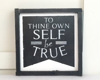 To Thine Own Self Be True Sign
