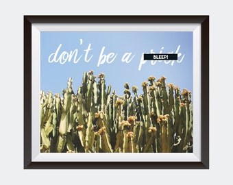 PRINTABLE art | Don't Be a Pr*ck | Dorm Decor | Horizontal Wall Art