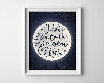 "Buy One Get One Free - 8X10"" or 11X14"" Art Print - I love you to the moon and back - typography - nursery - distressed dark blue - SKU:55"