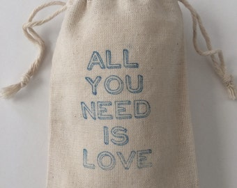 All You Need Is Love Muslin Wedding Favor Bags, Set of 10 (3x5 shown)