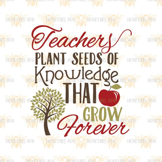 Teachers Plant Seeds Of Knowledge svg Teacher gift by ...