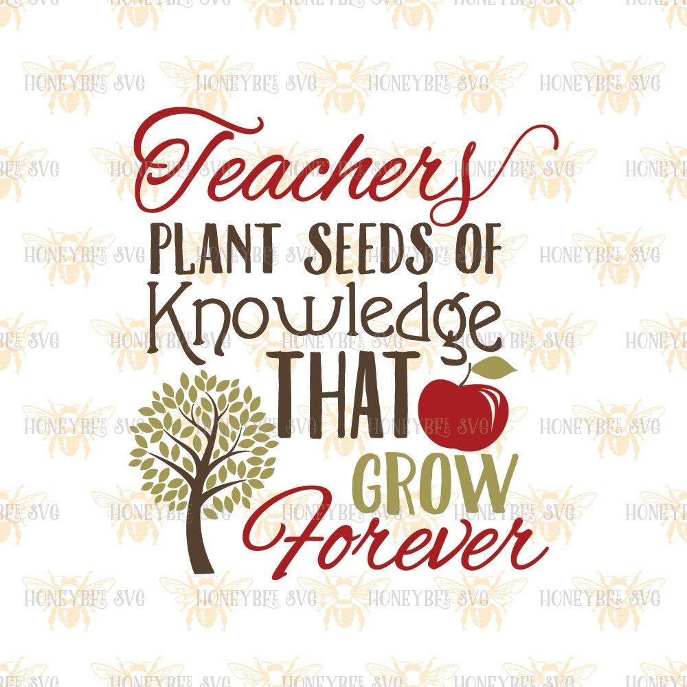 Quotes About Teachers Planting Seeds: Teachers Plant Seeds Of Knowledge Svg Teacher Gift By