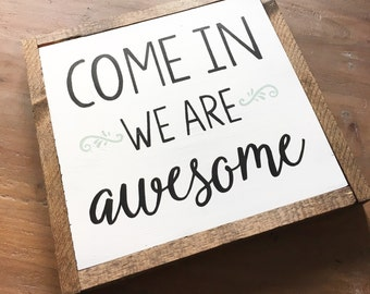 Wood Sign   Come in We are awesome   Hand Painted   Framed Wall Art   Welcome Sign   Housewarming gift   Shop open sign   Custom door sign