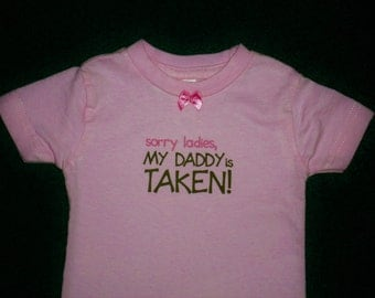 Infant T-Shirt - Sorry Ladies My Daddy Is Taken T-Shirt For Baby Girls - Pink Shirt For Infant Girls - Baby Shirt In Pink For Baby Girls 18m
