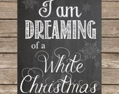 Christmas Printable, Dreaming of a White Christmas in Chalkboard lettering