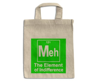 Meh cotton tote bag- 121 Meh The Element of Indifference