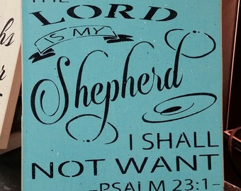 The Lord is my Shepherd I Shall Not Want + Psalm 23:1 + Inspirational Sign