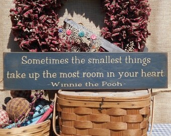 """Sometimes the smallest things Take up the most room in your heart Winnie the Pooh painted wood sign 5.5"""" x 24"""" choice of color"""