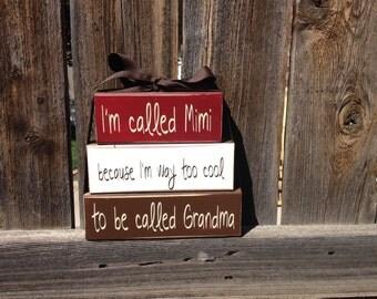 Grandma/Mothers day wood blocks-I'm called Mimi because I'm way too cool to be called Grandma