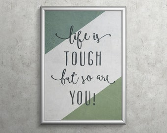 LIFE IS TOUGH  |  inspirational illustrated print