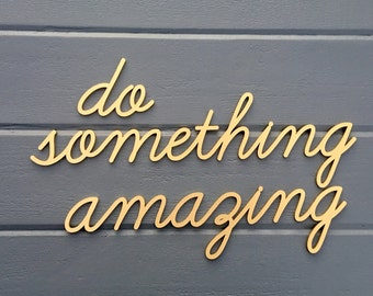 do something amazing Wall Sign - Small - Laser Cut Wooden Sign Motivation Inspiration Quote Hanging Sign for Nursery Kids Teen Room