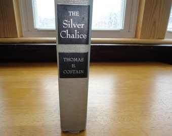 The Silver Chalice A Novel Book By Thomas B Costain Hardcover 1952
