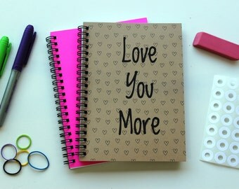 Love you More - 5 x 7 journal