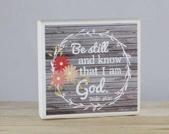 BE STILL and know that I am GOD - Psalm 46:10 - Wood Block