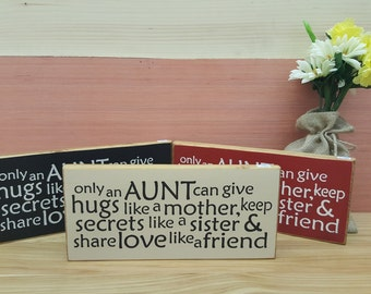 Only An Aunt Can Give Hugs Like A Mother ... Rustic Sign, Home Decor, Country Sign, Primitive Sign, Aunt Sign, Gift For Aunts