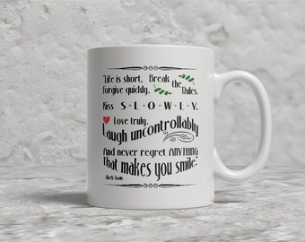 Mark Twain Mug, Life Is short, Inspirational