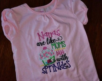 Nanas are like moms with sprinkles shirt