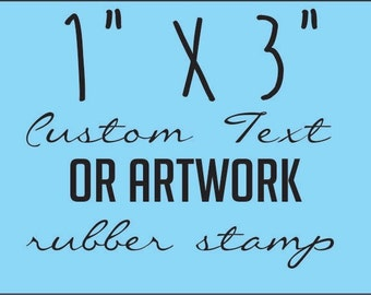Custom 1 inch Rubber Stamp, made with your logo, text OR artwork. Made to order. Hand Stamp, pad sold separately.