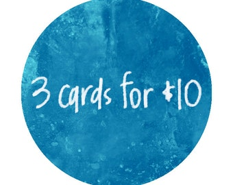 3 Cards for 10! Bulk Discount