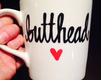 Butthead mug- funny butthead mug- gifts for boyfriend- gifts for girlfriend wife husband- funny nicknames- white elephant gift- funny mugs