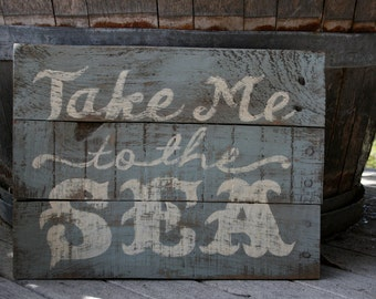 Take Me to the Sea Sign, Beach Decor, Nautical Decor, Coastal Wall Decor