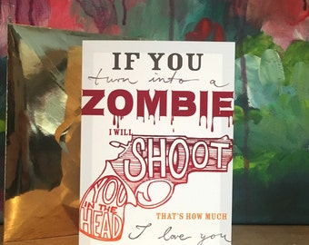 Zombie Love Anti- Valentines card, gun ,morbid,Walking Dead, typography, shoot you in the head