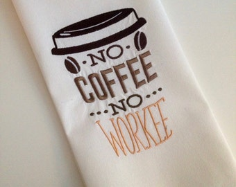 No Coffee No Workee Floursack Dishtowel-Kitchen-Bean-Cappuccino-Embroidered