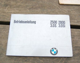 BMW 2500 3.0S, 2800 3.0Si Betriebsanleitung Owner's Manual German 1972 and Service-Stationen Europa - Vintage BMW - New Lower Price