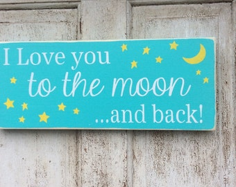 I Love You To The Moon And Back, Nursery Decor, New Baby Gift, Wooden Signs
