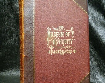 Antiquarian Book Museum of Antiquity Illustrated A Description of Ancient Life 1886 Leather Binding