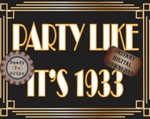 Party Like It's 1933 Sign Printable Roaring 20s Prohibition Era Art Deco Gatsby Gold Black White Wedding Centerpiece Bar or Front Door Sign