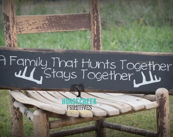 """Hunting Family Wood Sign """"A Family That Hunts Together Stays Together"""" with deer antlers, hunter, gift"""
